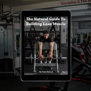 How To Build Lean Muscle Naturally Ebook PDF